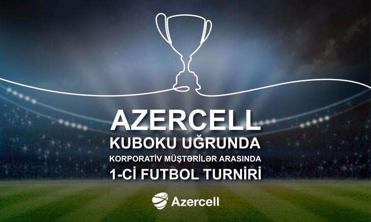 Azercell müştəriləri arasında I Futbol Turnirinə start verir