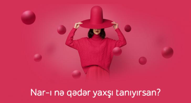 """""""Nar""""la bağlı suallara cavab ver və 250 danışıq dəqiqəsi qazan"""