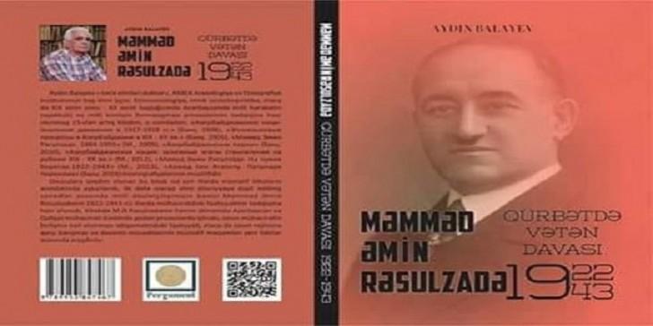 """""""Məmməd Əmin Rəsulzadə. Qürbətdə Vətən davası. 1922-1943"""" kitabı """" nəşr olunub"""