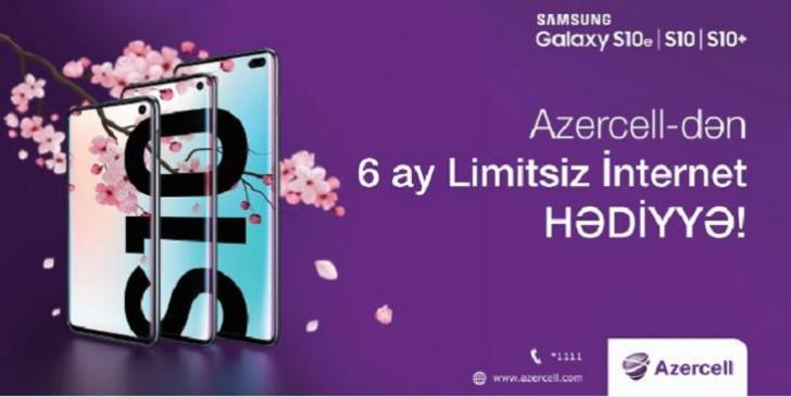 """Azercell-in """"Samsung S10"""" kampaniyasına qoşul, 6 ay Limitsiz İnternet paketi hədiyyə qazan"""