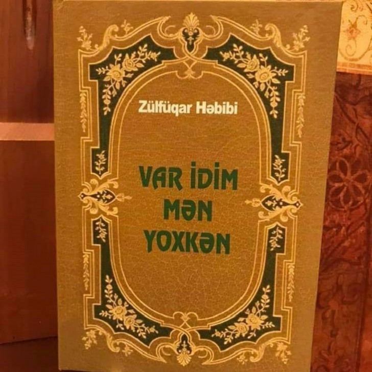 """Zülfüqar Həbibinin """"VAR İDİM MƏN YOXKƏN"""" adlı kitabı çap olunub"""